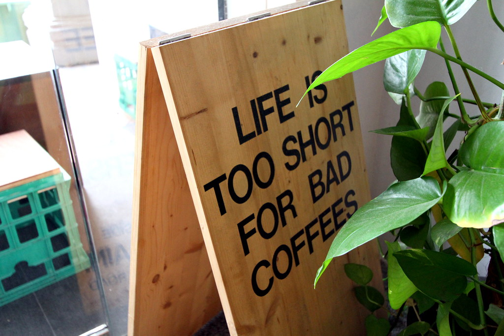 The Plain Cafe: Life is too short for bad coffee signboard.