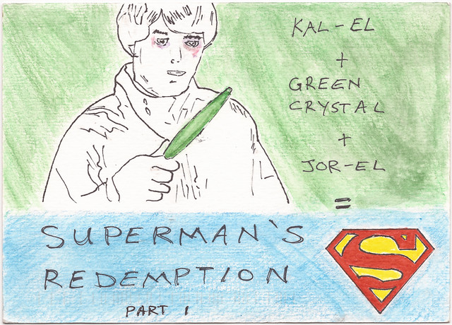 #3.101 - KAL-EL + GREEN CRYSTAL + JOR-EL = SUPERMAN'S REDEMPTION PART 1