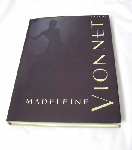 Book:  Madeleine Vionnet by Betty Kirke