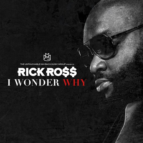 RICK ROSS I WONDER WHY . george zimmerman diss