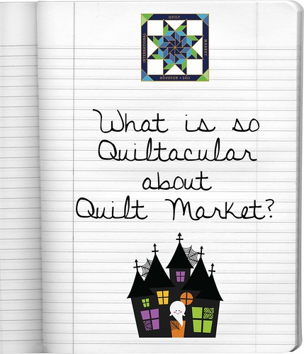 what is so quiltacular about quilt market