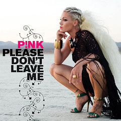 Pink – Please Don't Leave Me