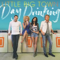 Little Big Town – Day Drinking