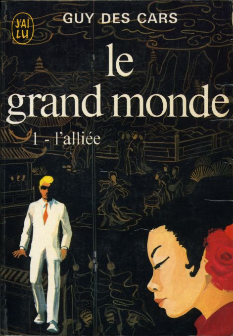 Le grand monde 1 - l'alliée, by Guy DES CARS