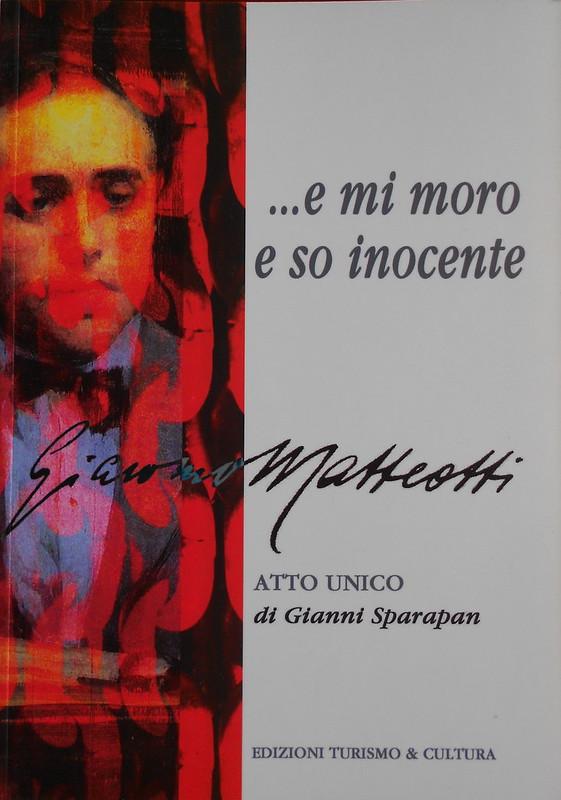 Matteotti ...e mi moro e so inocente, Gianni Sparapan