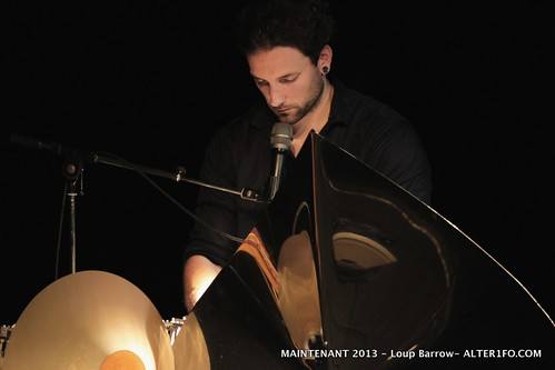 MAINTENANT 2013 : Loup Barrow @La Parcheminerie