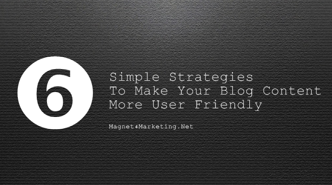 Make Your Blog Content More User Friendly
