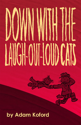 Down with the Laugh-Out-Loud Cats by Ape Lad