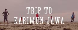 Karimun Jawa Trip