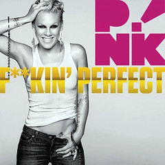 Pink – Fuckin' Perfect
