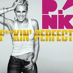 Pink – Fuckin' Perfect