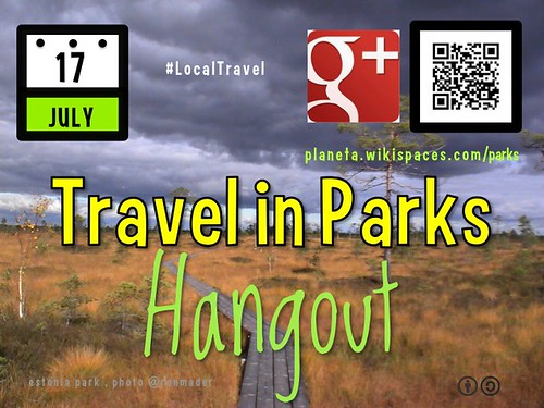 July 17 Travel in Parks Hangout on Google+