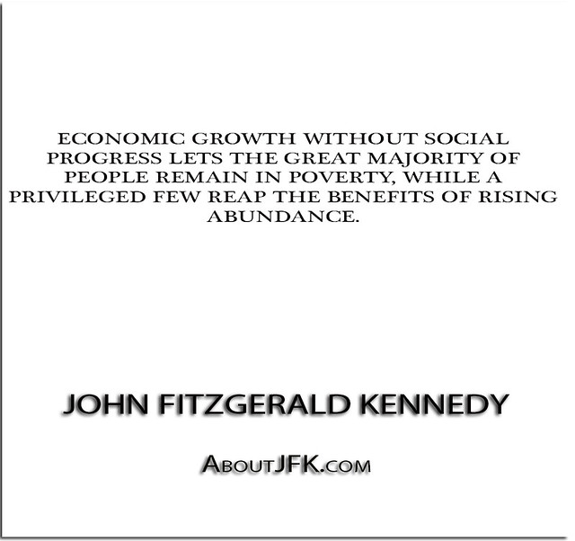 ''Economic growth without social progress lets the great m ...