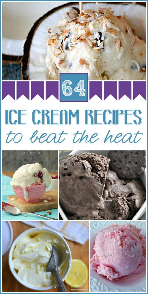 64 Ice Cream Recipes to Beat the Heat collage.