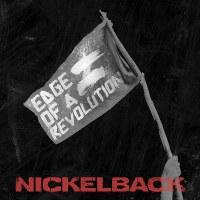 Nickelback – Edge of a Revolution