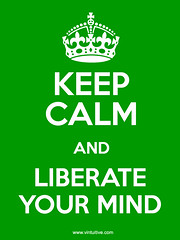 Keep Calm and Liberate Your Mind