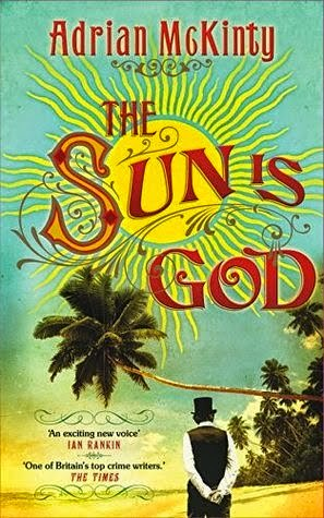 Adrian McKinty, The Sun Is God