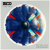 Zedd – Find You ft. Matthew Koma, Miriam Bryant