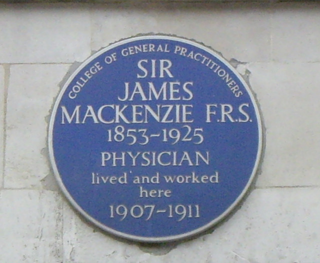 James MacKenzie blue plaque - Sir James MacKenzie F.R.S. 1853-1925 Physician lived and worked here 1907-1911