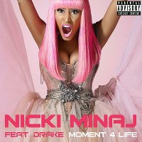 Nicki Minaj – Moment 4 Life (feat. Drake)