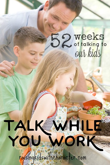 52 Weeks of Talking to Our Kids: Talk While You Work