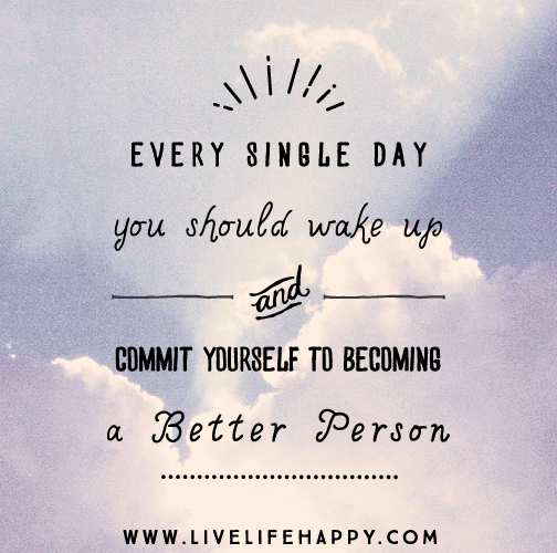 Every Single Day You Should Wake Up And Commit Yourself To Becoming