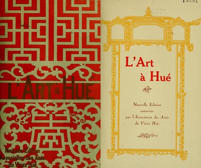 L' Art à Hué par Léopold Cadière - NGHỆ THUẬT HUẾ - Nouvelle Edition (1930) autorisée par l' Association des Amis du Vieux Hué)