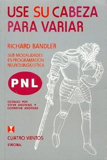 Use su cabeza para varia - Richard Bandler