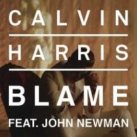 Calvin Harris – Blame (feat. John Newman)