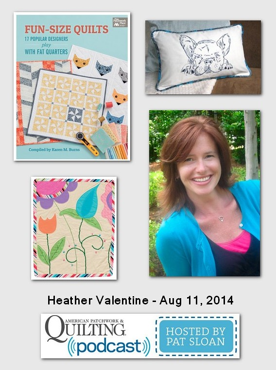 Pat Sloan American Patchwork and Quilting radio Heather Valentine aug 2014 guest