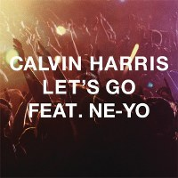 Calvin Harris – Let's Go (feat. Ne-Yo)