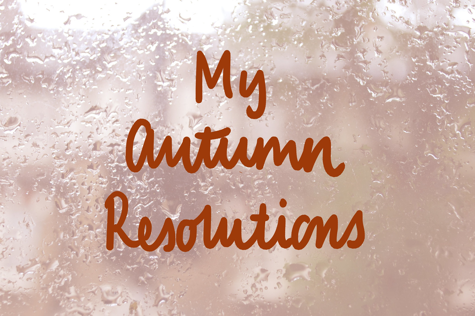 Autumn resolutions