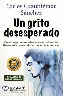 Un grito desesperado - Carlos Cuauhtémoc Sanchez
