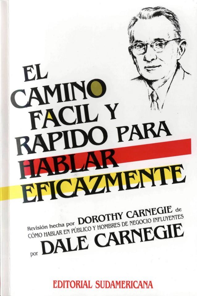El camino fácil y rápido para hablar eficazmente - Dale Carnegie