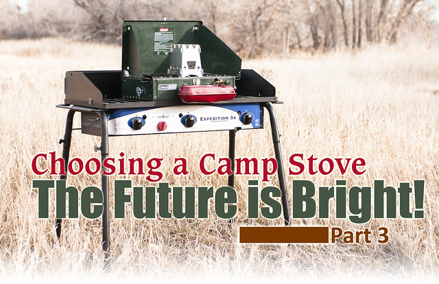 Camp Stoves Part 3 Choosing a camp stove the future is bright