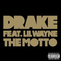 Drake – The Motto (feat. Lil Wayne)