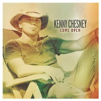 Kenny Chesney – Come Over