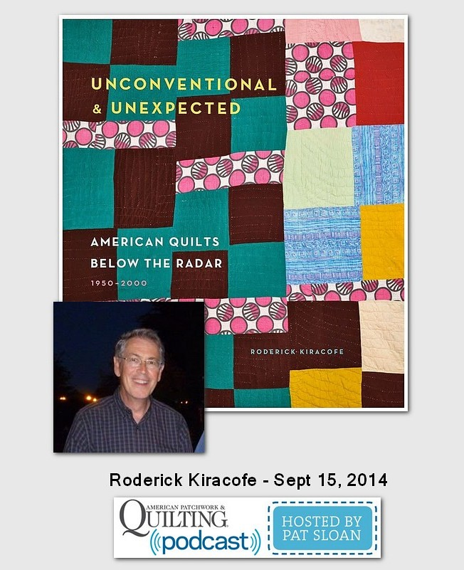 American Patchwork and Quilting Pocast Roderick Kiracofe Sept 2014