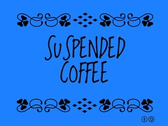 Buzzword Bingo: Suspended Coffee = System in which customers pay in advance for a coffee meant for someone who can't afford one