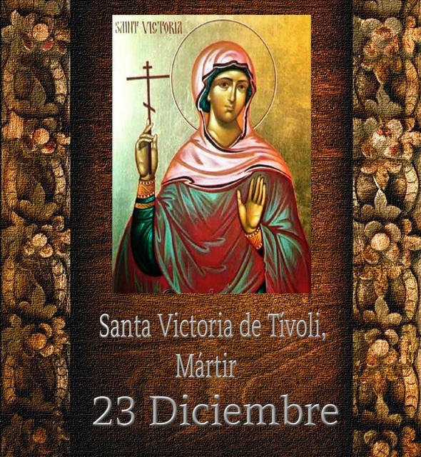 Santa Victoria de Tívoli.(†Dedicado  al P.Cotallo)