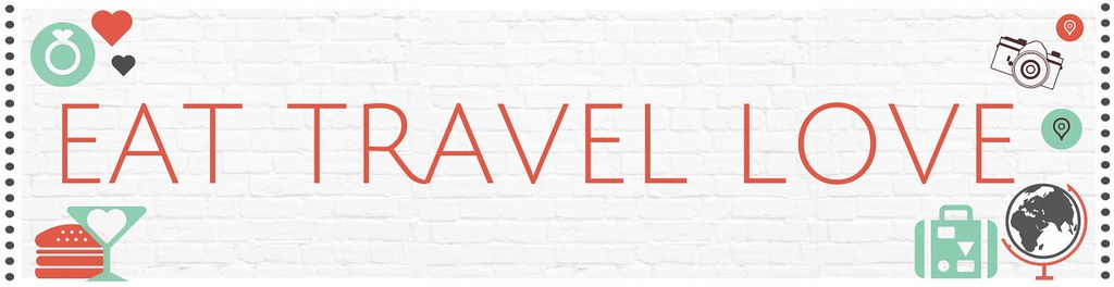 Eat Travel Love | Travel and Lifestyle Blog