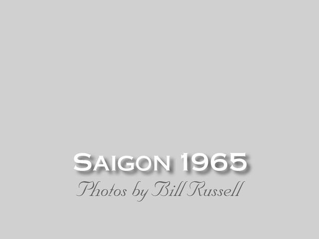 SAIGON 1965 - Photos by Bill Russell