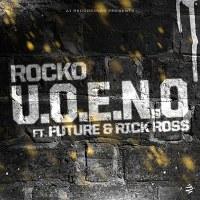 Rocko – U.O.E.N.O. (feat. Future & Rick Ross)