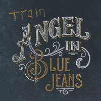 Train – Angel in Blue Jeans