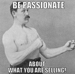 how to get people to trust you - be passionate