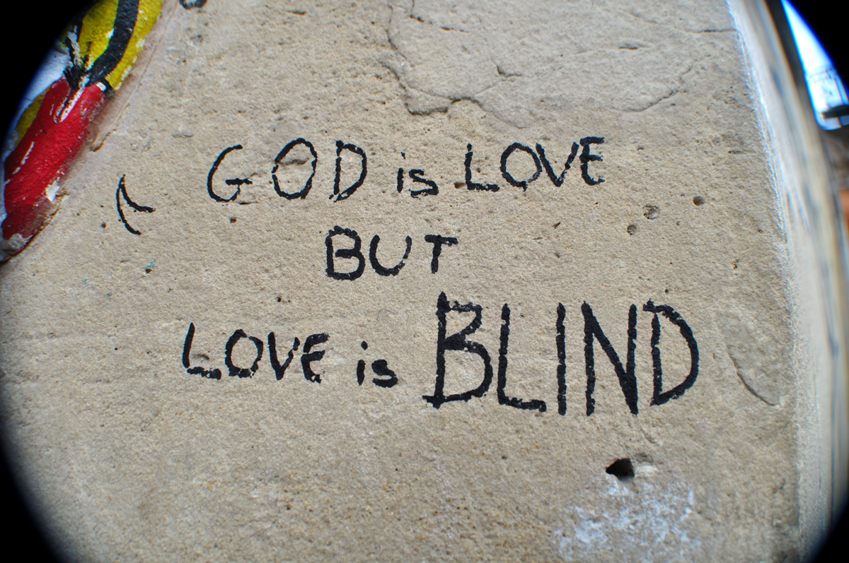 GOD is LOVE BUT LOVE is BLIND