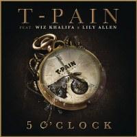 T-Pain – 5 O'Clock (feat. Lily Allen & Wiz Khalifa)