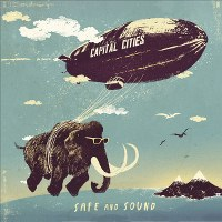 Capital Cities – Safe and Sound