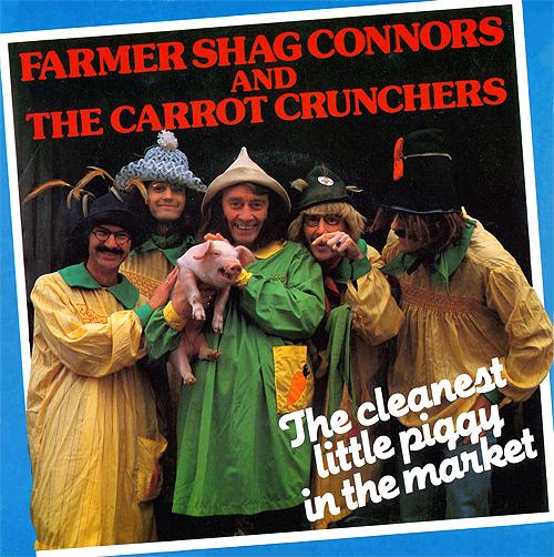 Shag Connors & The Carrot Crunchers Farmer Shag Connors & The Carrot Crunchers The Cleanest Little Piggy In The Market