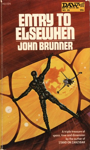 Entry to Elsewhere by John Brunner. Daw SF 1972. Cover artist Jack Gaughan